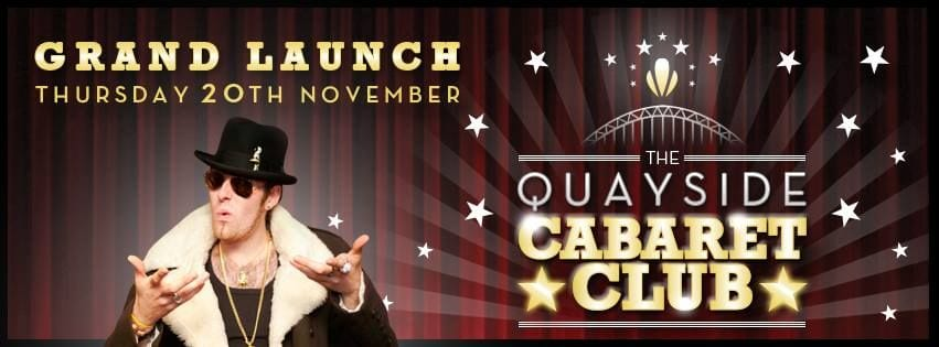 The 'Quayside Cabaret Club' to have its grand launch I Love Newcastle