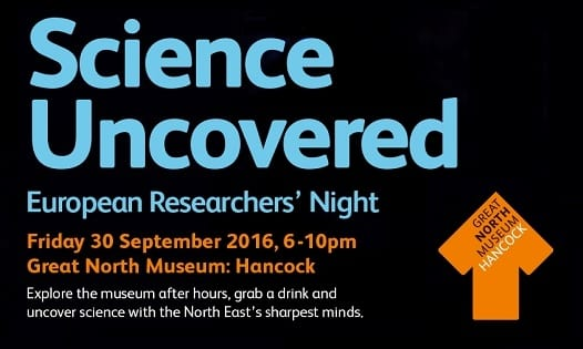 Stay Out Late And Meet The Scientists At The Great North Museum's Science Uncovered Event I Love Newcastle