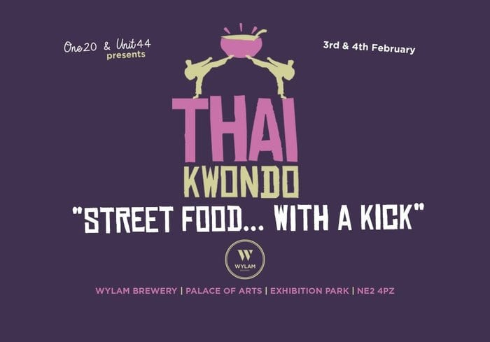 Thai Kwondo – The Thai Inspired Street Food Event…With A Kick! I Love Newcastle